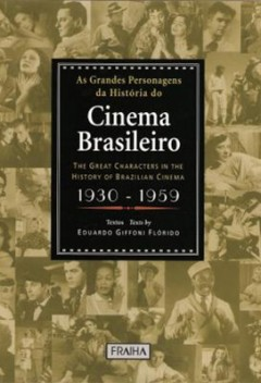 as_grandes_personagens_da_historia_do_cinema_brasileiro_decadas_de_1930_a_1959