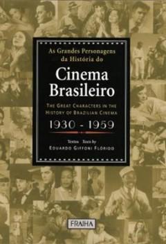 as_grandes_personagens_da_historia_do_cinema_brasileiro_decadas_de_1930_a_1959