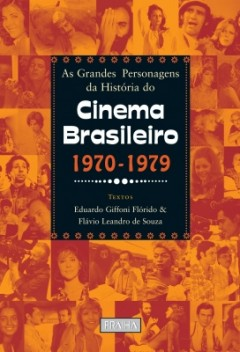 as_grandes_personagens_da_historia_do_cinema_brasileiro_decadas_de_1970_a_1979