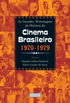 as_grandes_personagens_da_historia_do_cinema_brasileiro_decadas_de_1970_a_1979